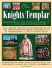 The Knights Templar : Discovering the Myth and Reality of a Legendary Brotherhood - Book