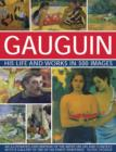 Gauguin His Life and Works in 500 Images - Book