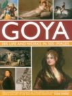 Goya: His Life & Works in 500 Images - Book