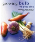 Growing Bulb Vegetables - Book