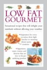 Low Fat Gourmet : Sensational Recipes That Will Delight Your Tastebuds Without Affecting Your Waistline - Book