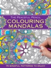 The Peaceful Pencil: Colouring Mandalas : 75 Mindful Patterns to Enjoy - Book