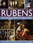 Rubens: His Life and Works in 500 Images : An Illustrated Exploration of the Artist, His Life and Context, with a Gallery of 300 Paintings and Drawings - Book
