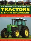 Tractors & Farm Machinery, An Illustrated History of : A comprehensive directory of tractors around the world featuring the great marques and manufacturers - Book