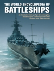 The Battleships, World Encyclopedia of : An illustrated history: pre-dreadnoughts, dreadnoughts, battleships and battle cruisers from 1860 onwards, with 500 archive photographs - Book