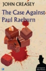 The Case Against Paul Raeburn - Book
