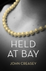 Held At Bay : (Writing as Anthony Morton) - Book
