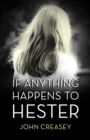 If Anything Happens to Hester : (Writing as Anthony Morton) - Book