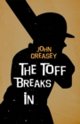 The Toff Breaks In - eBook