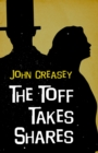 The Toff Takes Shares - eBook