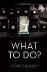 What To Do? : (Writing as Anthony Morton) - eBook