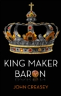 King Maker Baron : (Writing as Anthony Morton) - eBook