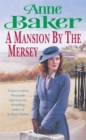 A Mansion by the Mersey : Sometimes the past can't be forgotten... - Book