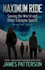 Maximum Ride: Saving the World and Other Extreme Sports - Book