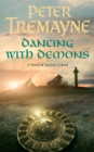 Dancing with Demons (Sister Fidelma Mysteries Book 18) : A dark historical mystery filled with thrilling twists - Book