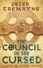 The Council of the Cursed (Sister Fidelma Mysteries Book 19) : A deadly Celtic mystery of political intrigue and corruption - Book