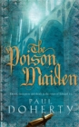 The Poison Maiden (Mathilde of Westminster Trilogy, Book 2) : Deceit, deception and death in the court of Edward II - Book
