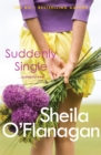 Suddenly Single : An unputdownable tale full of romance and revelations - Book