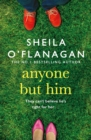 Anyone but Him : A touching story about love, heartache and family ties - Book