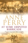 At Some Disputed Barricade (World War I Series, Novel 4) : A magnificent novel of murder and espionage during the dark days of war - Book