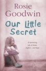 Our Little Secret : A harrowing saga of abuse, neglect... and hope - Book