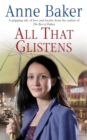 All That Glistens : A young girl strives to protect her father from a troubling future - Book