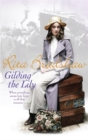 Gilding the Lily : A captivating saga of love, sisters and tragedy - Book
