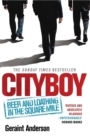 Cityboy: Beer and Loathing in the Square Mile - Book