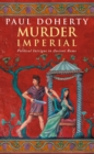 Murder Imperial (Ancient Rome Mysteries, Book 1) : A novel of political intrigue in Ancient Rome - eBook
