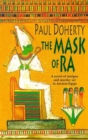 The Mask of Ra (Amerotke Mysteries, Book 1) : A novel of intrigue and murder set in Ancient Egypt - eBook