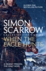 When the Eagle Hunts (Eagles of the Empire 3) : Cato & Macro: Book 3 - eBook