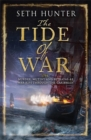 The Tide of War : A fast-paced naval adventure of bloodshed and betrayal at sea - Book
