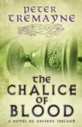 The Chalice of Blood (Sister Fidelma Mysteries Book 21) : A chilling medieval mystery set in 7th century Ireland - Book