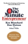 The One Minute Entrepreneur : The Secret to Creating and Sustaining a Successful Business - eBook