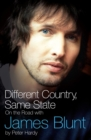Different Country, Same State: On The Road With James Blunt : On The Road With James Blunt - eBook