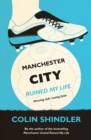 Manchester City Ruined My Life - eBook