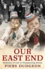 Our East End : Memories of Life in Disappearing Britain - eBook