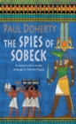 The Spies of Sobeck (Amerotke Mysteries, Book 7) : Murder and intrigue from Ancient Egypt - eBook