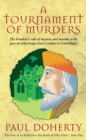 A Tournament of Murders (Canterbury Tales Mysteries, Book 3) : A bloody tale of duplicity and murder in medieval England - eBook