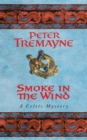Smoke in the Wind (Sister Fidelma Mysteries Book 11) : A compelling Celtic mystery of treachery and murder - eBook