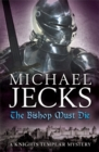 The Bishop Must Die (Knights Templar Mysteries 28) : A thrilling medieval mystery - Book