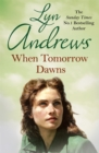 When Tomorrow Dawns : An unforgettable saga of new beginnings and new heartaches - eBook