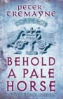 Behold A Pale Horse (Sister Fidelma Mysteries Book 22) : A captivating Celtic mystery of heart-stopping suspense - eBook