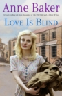 Love is Blind : A gripping saga of war, tragedy and bitter jealousy - eBook