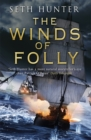 The Winds of Folly : A twisty nautical adventure of thrills and intrigue set during the French Revolution - Book