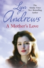 A Mother's Love : A compelling family saga of life s ups and downs - eBook