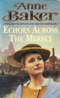 Echoes Across the Mersey : A poignant saga of love in a desperate time - eBook