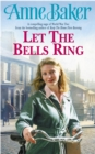 Let The Bells Ring : A gripping wartime saga of family, romance and danger - eBook