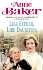 Like Father Like Daughter : A daughter s love ensures happiness is within reach - eBook