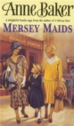 Mersey Maids : A moving family saga of romance, poverty and hope - eBook